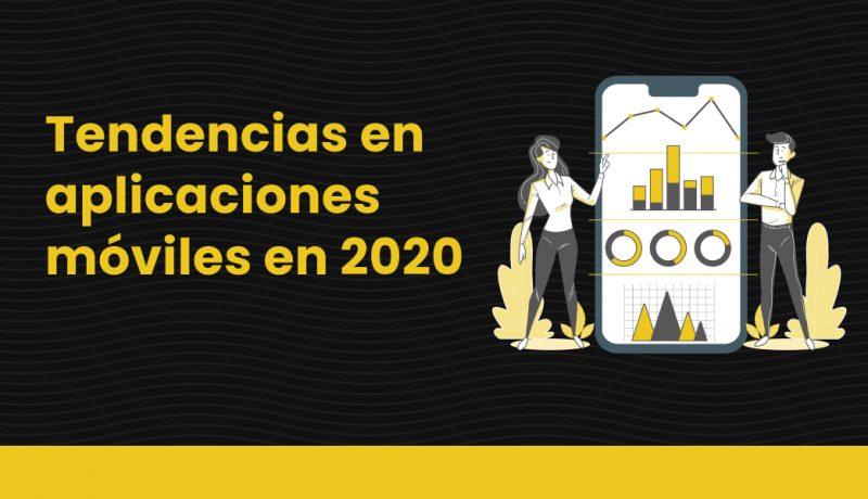 BLOG Tendencias en aplicaciones móviles en 2020