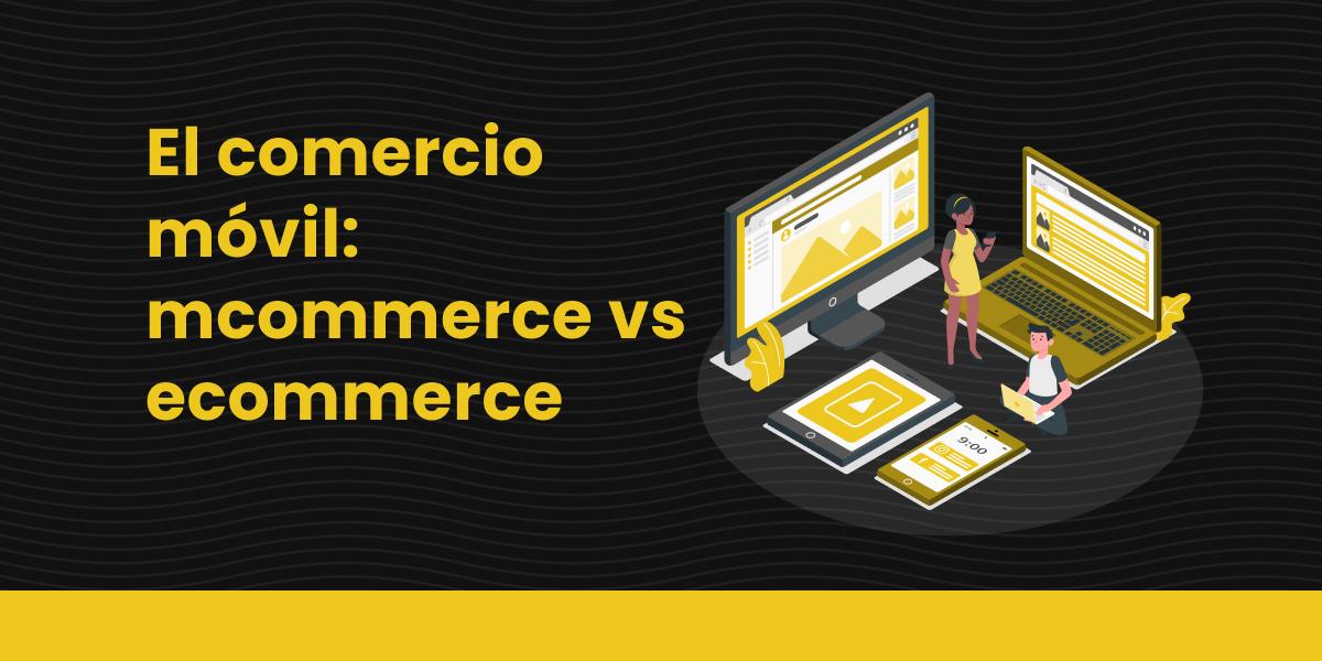 Blog Mcommerce vs Ecommerce