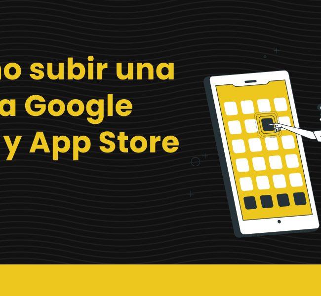 Subir una app a tiendas