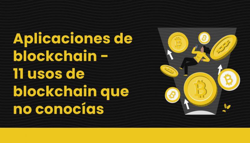 blog Aplicaciones de blockchain - 11 usos de blockchain que no conocías