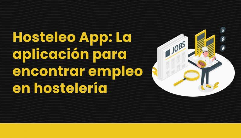 blog Hosteleo App_ La aplicación para encontrar empleo en hostelería