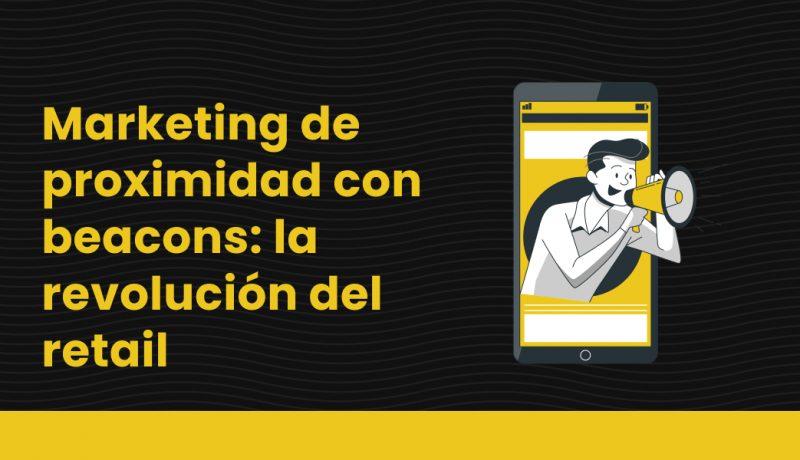 blog Marketing de proximidad con beacons_ la revolución del retail