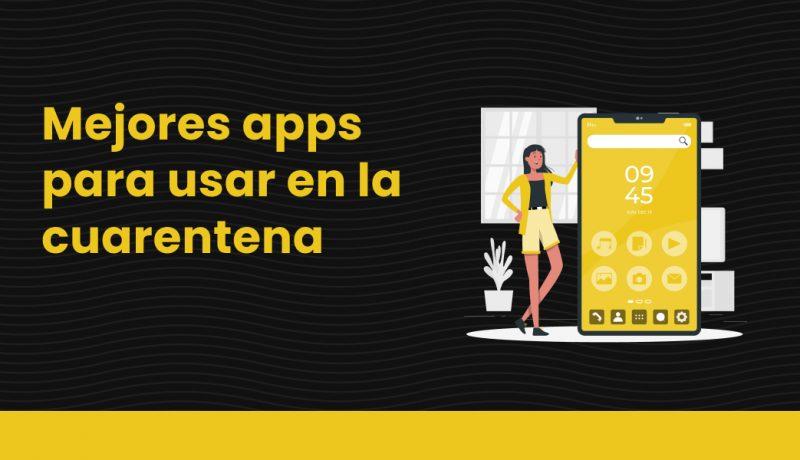 blog Mejores apps para usar en la cuarentena