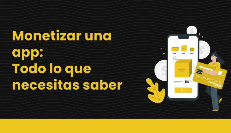 blog Monetizar una app_ Todo lo que necesitas saber