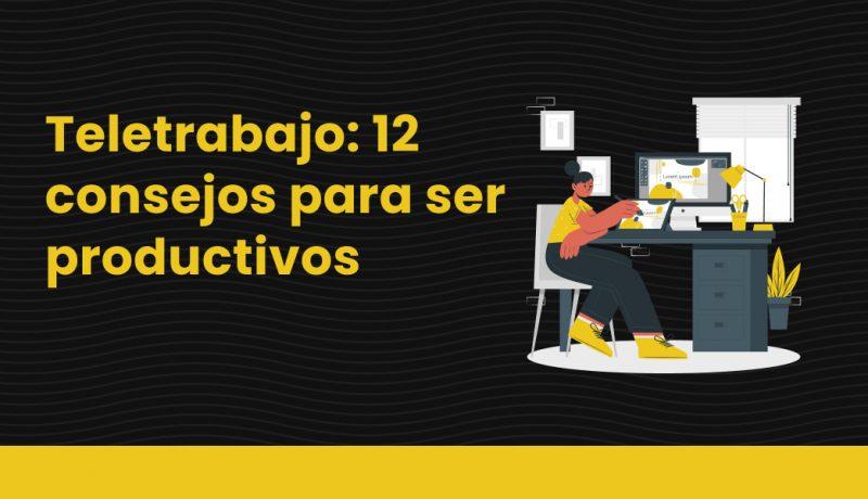 blog Teletrabajo_ 12 consejos para ser productivos