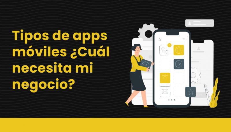 blog Tipos de aplicaciones móviles ¿Cuál necesita mi negocioblog _