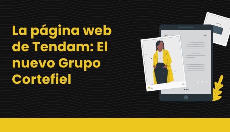 pagina web de Tendam_ El nuevo Grupo Cortefiel