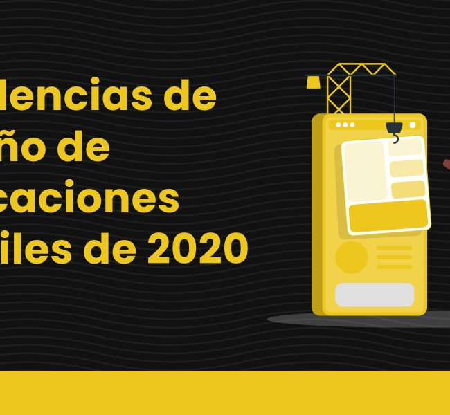 tendencias de diseño de aplicaciones móviles de 2020